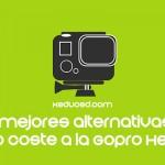 Las 5 mejores alternativas baratas de la GoPro Hero 4